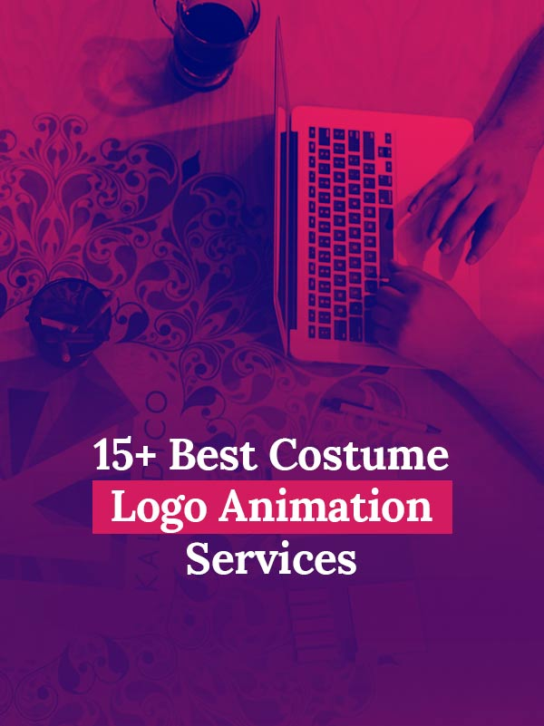 c67962fb 15+ Best Custom Logo Animation Services And Studios [Updated 2018]